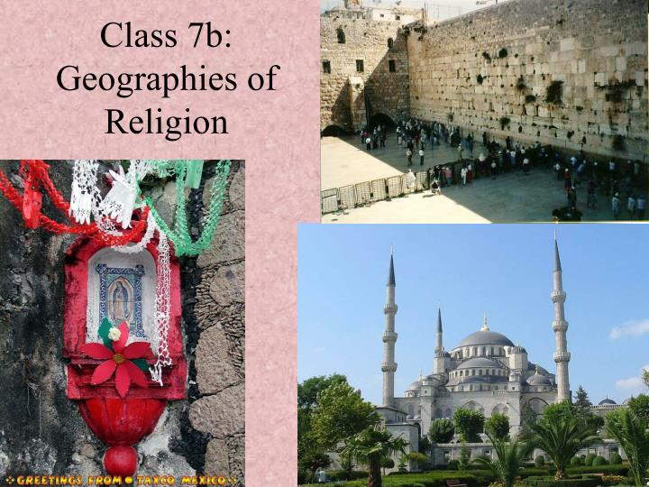Class 7b geographies of religion