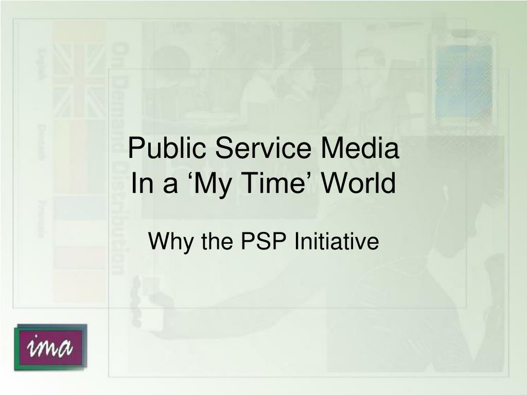 public service media in a my time world