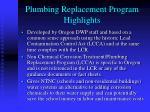 plumbing replacement program highlights