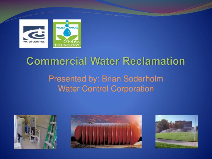 Commercial water reclamation