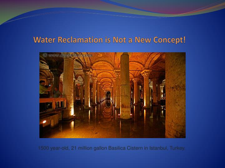 Water reclamation is not a new concept