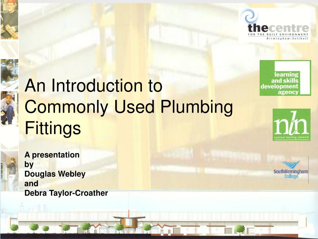 an introduction to commonly used plumbing fittings l.