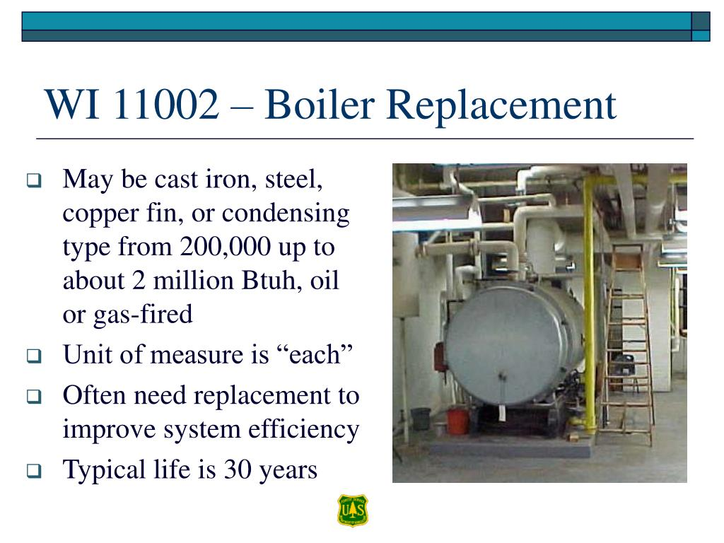 May be cast iron, steel, copper fin, or condensing type from 200,000 up to about 2 million Btuh, oil or gas-fired