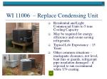 wi 11006 replace condensing unit