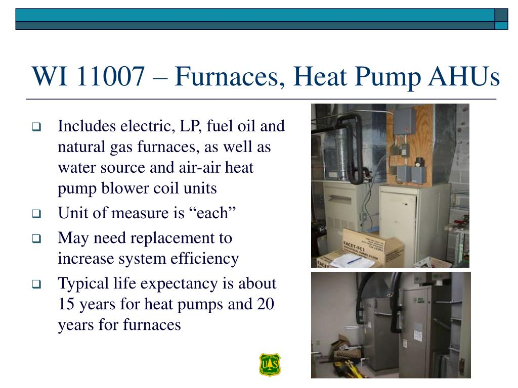 Includes electric, LP, fuel oil and natural gas furnaces, as well as water source and air-air heat pump blower coil units