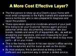 a more cost effective layer