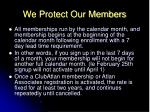 we protect our members