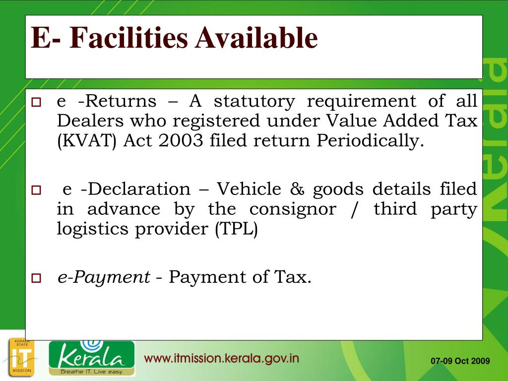 e -Returns – A statutory requirement of all Dealers who registered under Value Added Tax (KVAT) Act 2003 filed return Periodically.