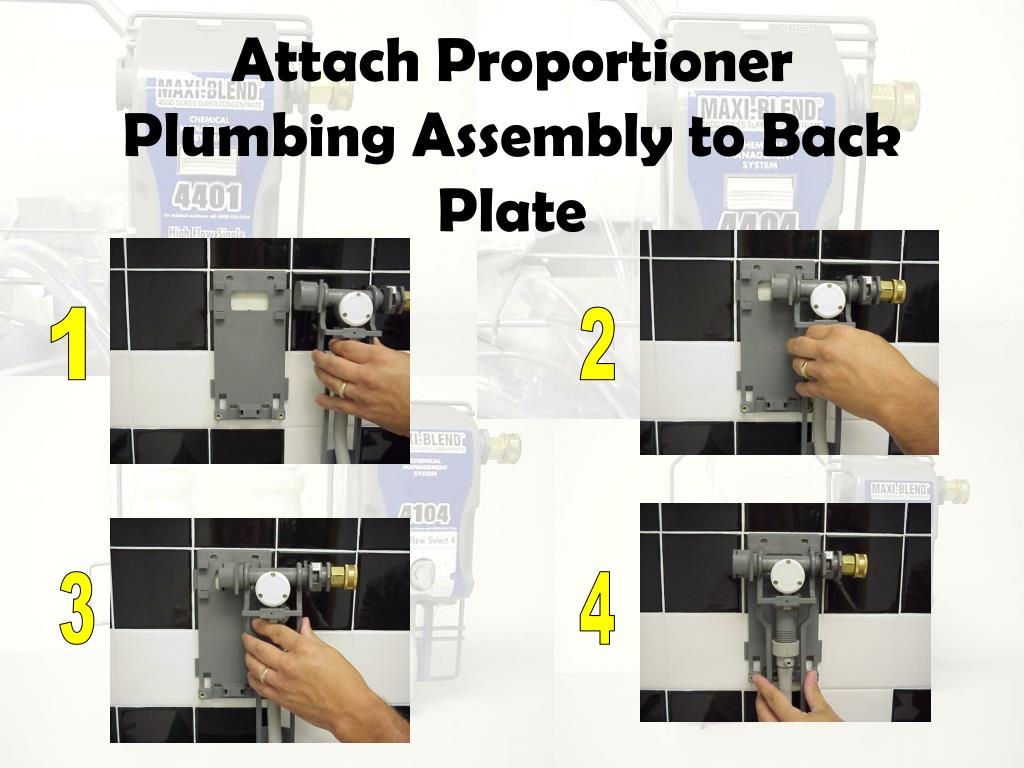 attach proportioner plumbing assembly to back plate l.