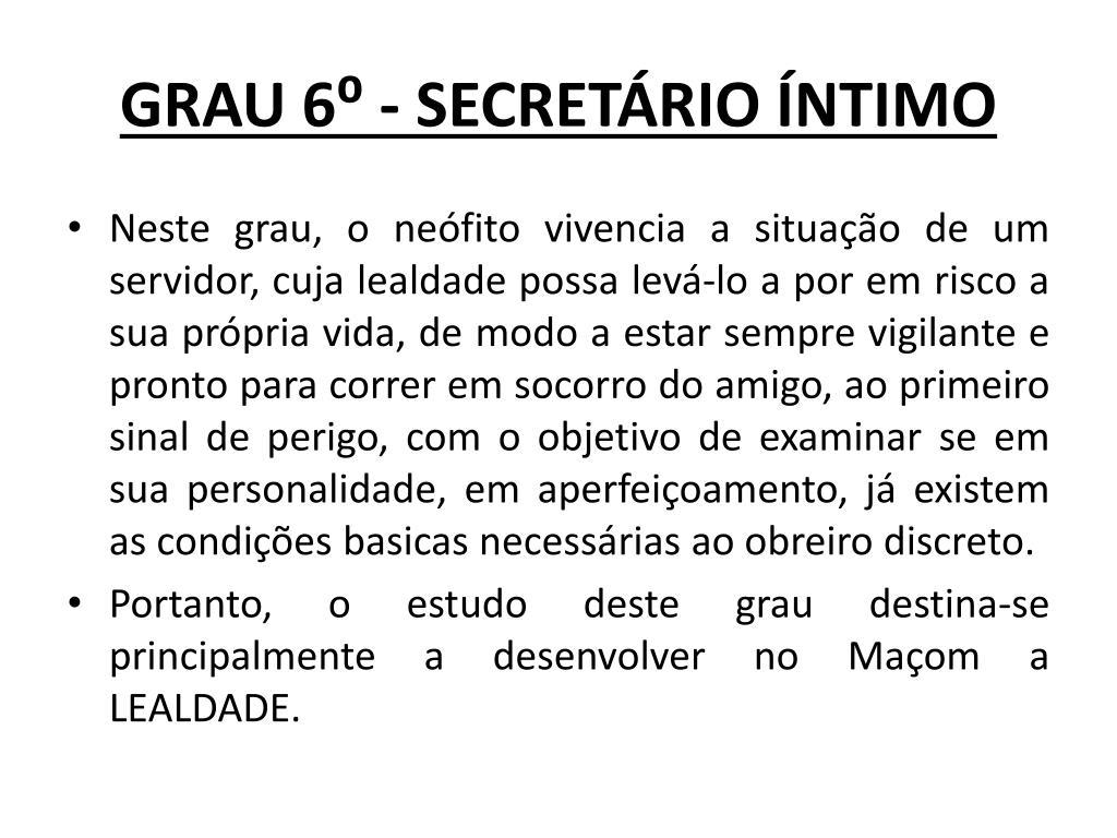 GRAU 6⁰ - SECRETÁRIO ÍNTIMO