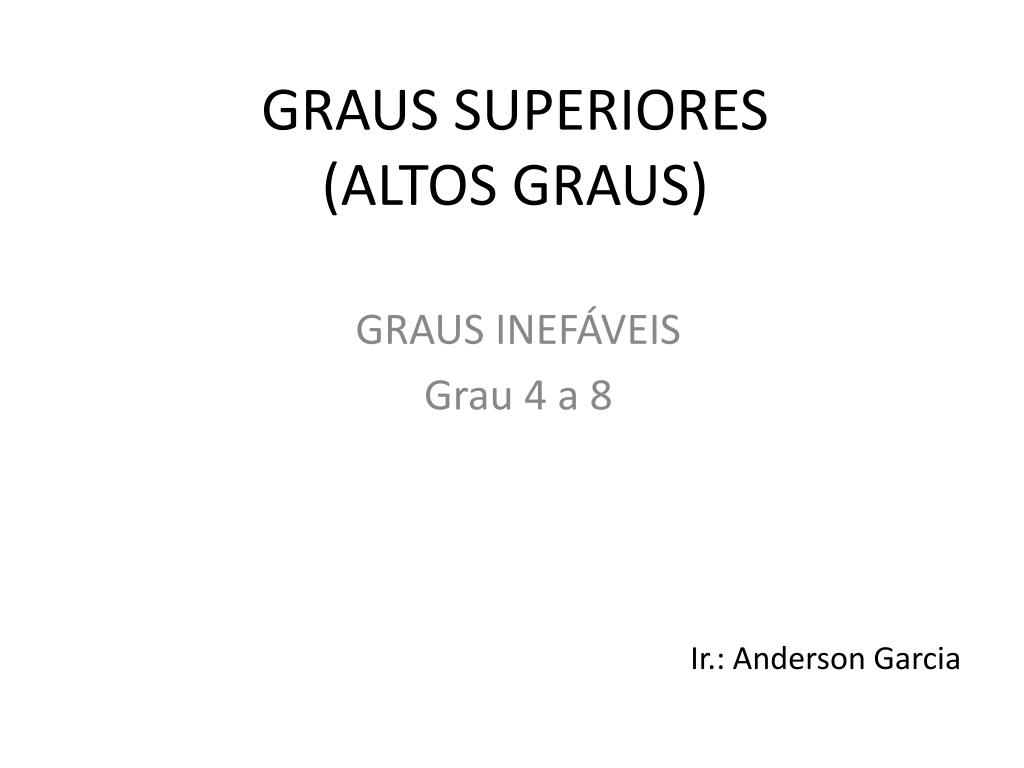 GRAUS SUPERIORES