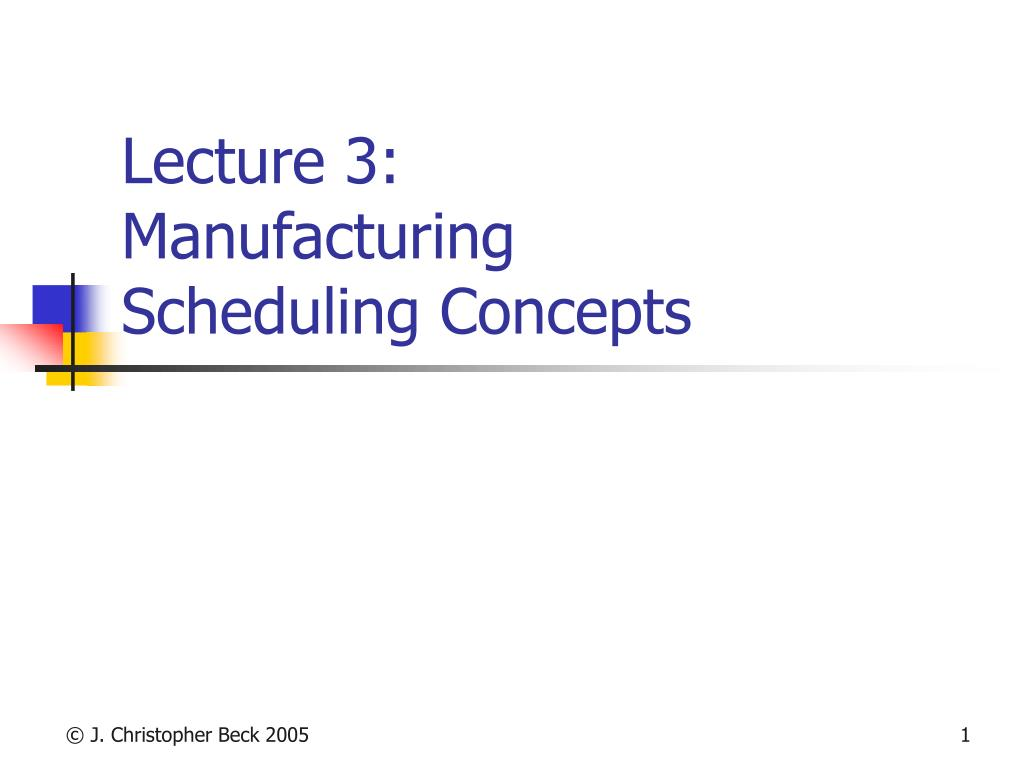 lecture 3 manufacturing scheduling concepts l.