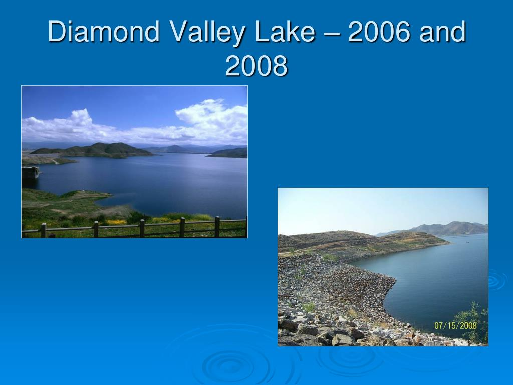 Diamond Valley Lake – 2006 and 2008