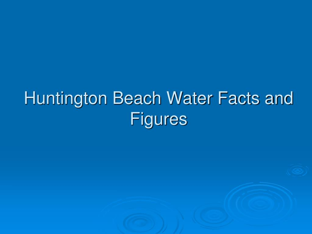 Huntington Beach Water Facts and Figures