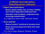 4 market and trade policy distorting ad hoc measures