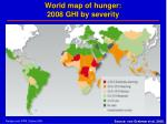 world map of hunger 2008 ghi by severity