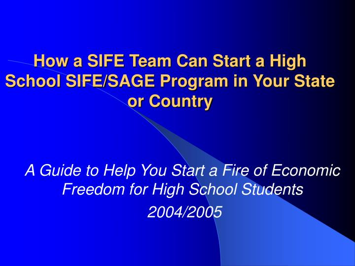 how a sife team can start a high school sife sage program in your state or country n.