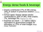 energy dense foods beverage