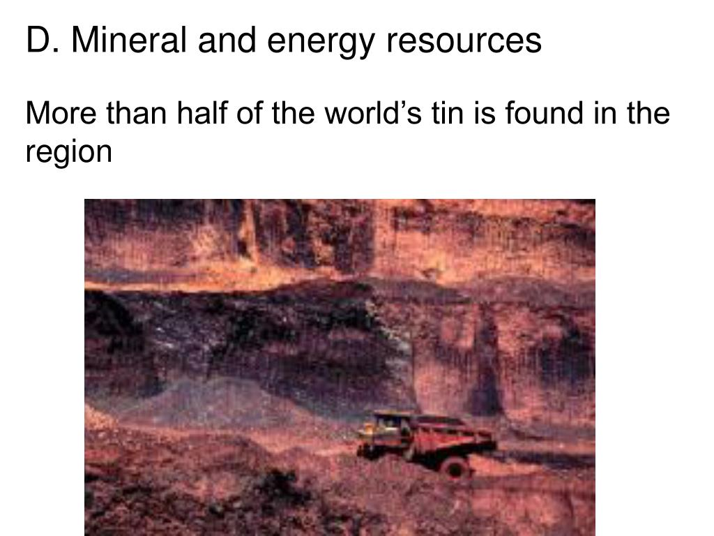D. Mineral and energy resources