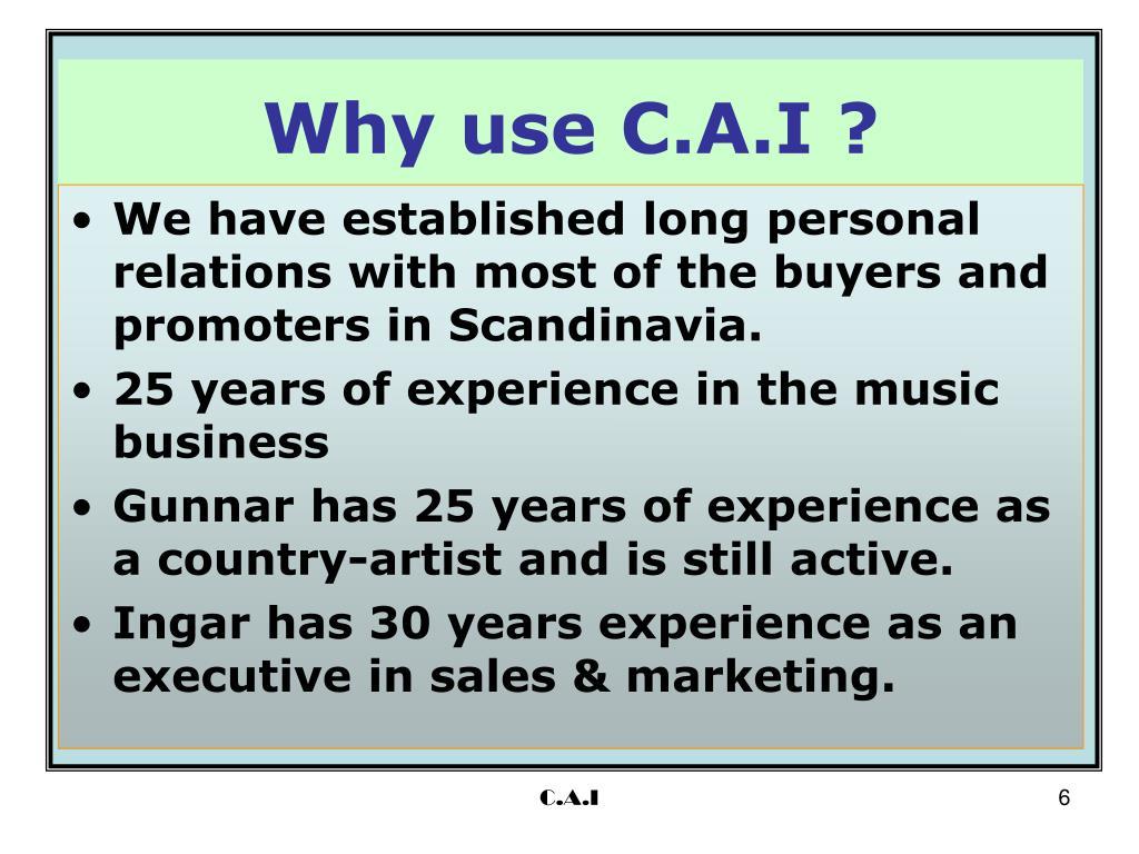 Why use C.A.I ?