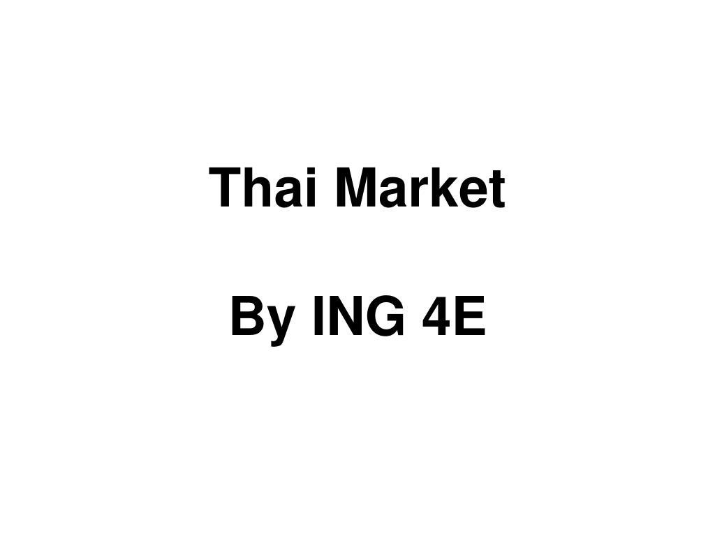thai market by ing 4e l.