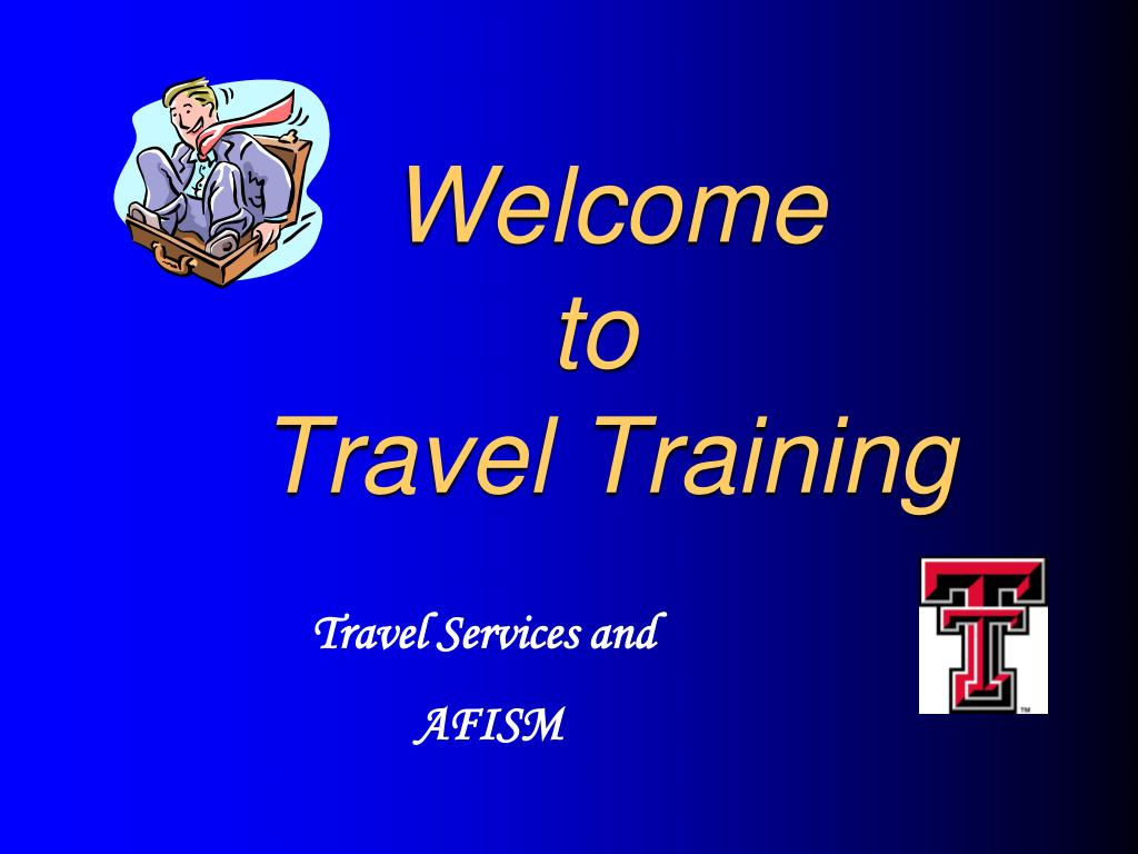 welcome to travel training l.