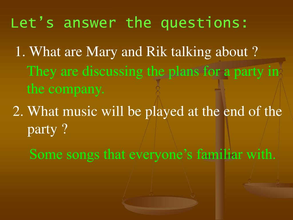 Let's answer the questions: