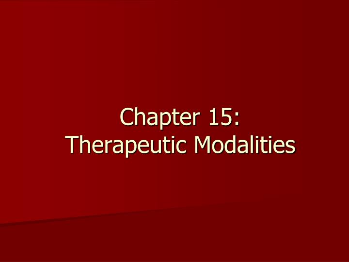 chapter 15 therapeutic modalities n.