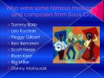 who were some famous musicians and composers from sioux city