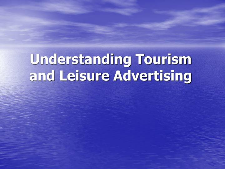understanding tourism and leisure advertising n.