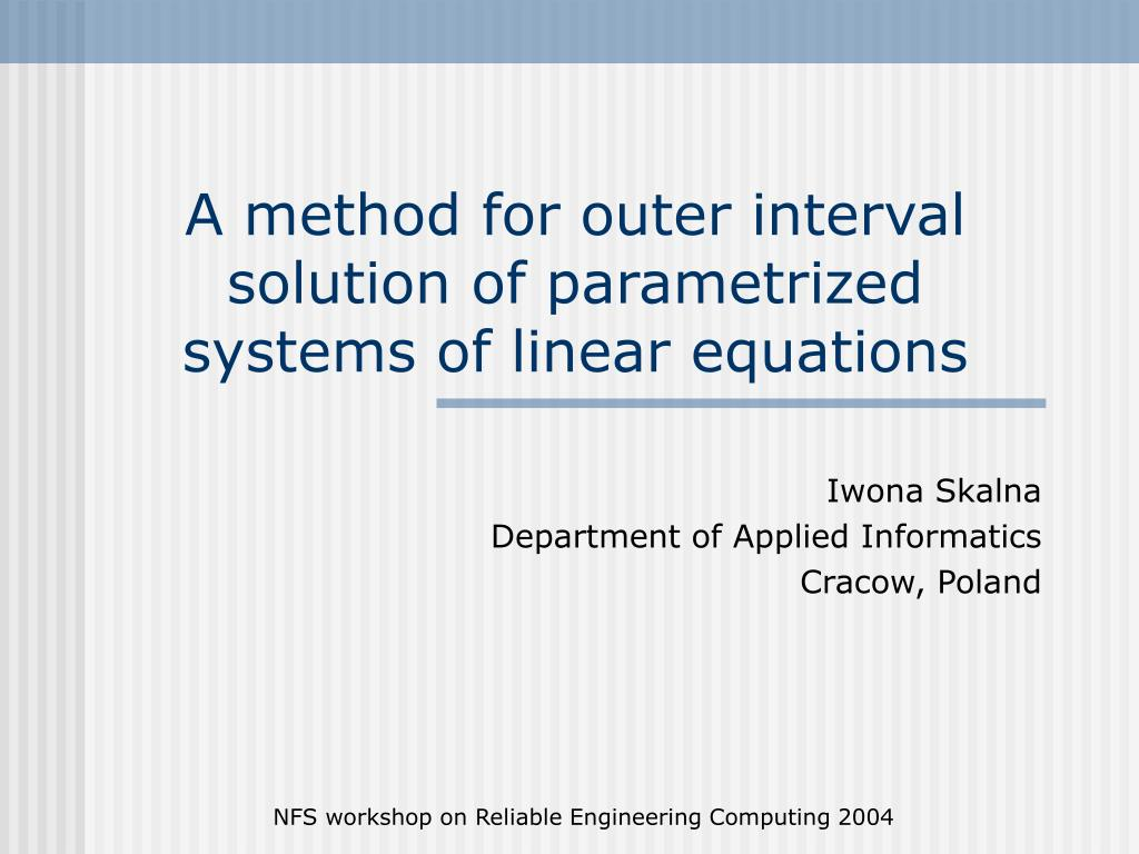 a method for outer interval solution of parametrized systems of linear equations l.