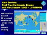 alert services real time earthquake display and alert system usgs us nthmp