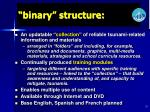binary structure