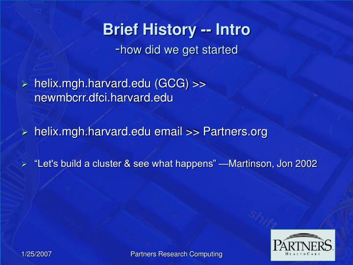 Brief history intro how did we get started
