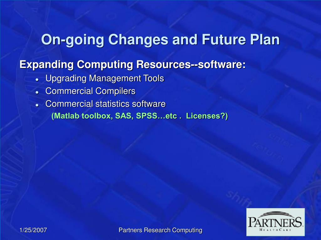 On-going Changes and Future Plan