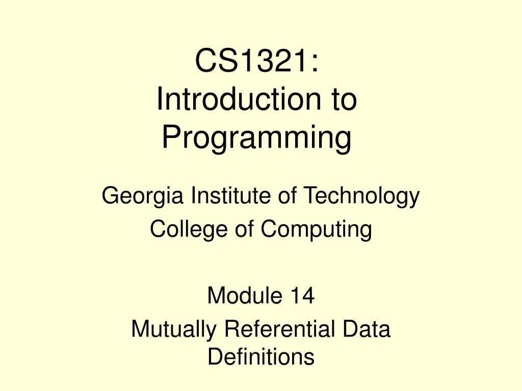 cs1321 introduction to programming l.