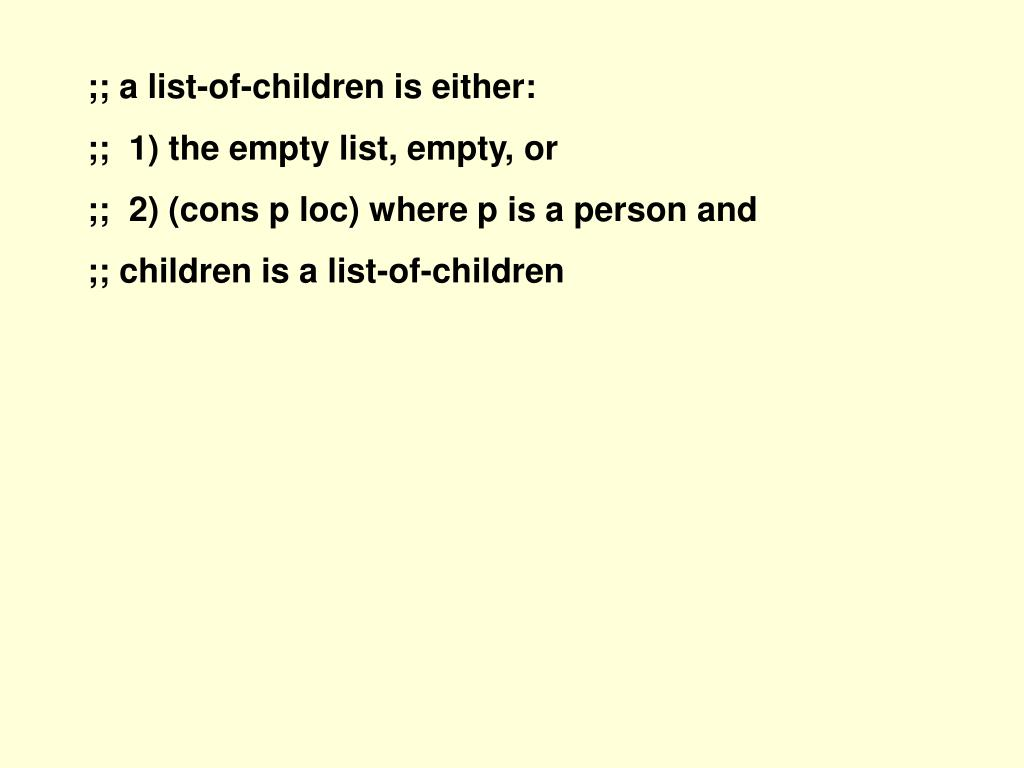 ;; a list-of-children is either: