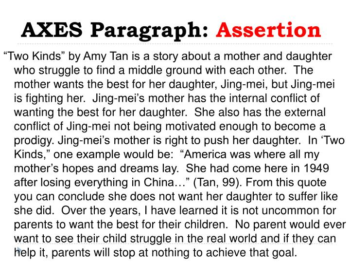 an interpretive essay on two kinds by amy tan Fish cheeks amy tan i fell in love with the minister's son the winter i turned fourteen he was not chinese, but as white as mary in the manger.