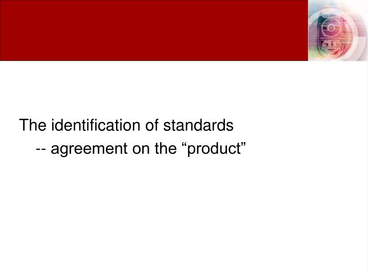 The identification of standards