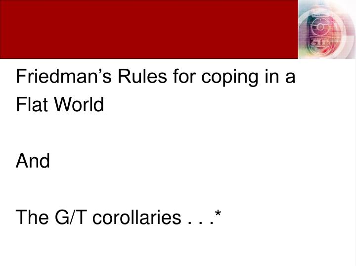 Friedman's Rules for coping in a