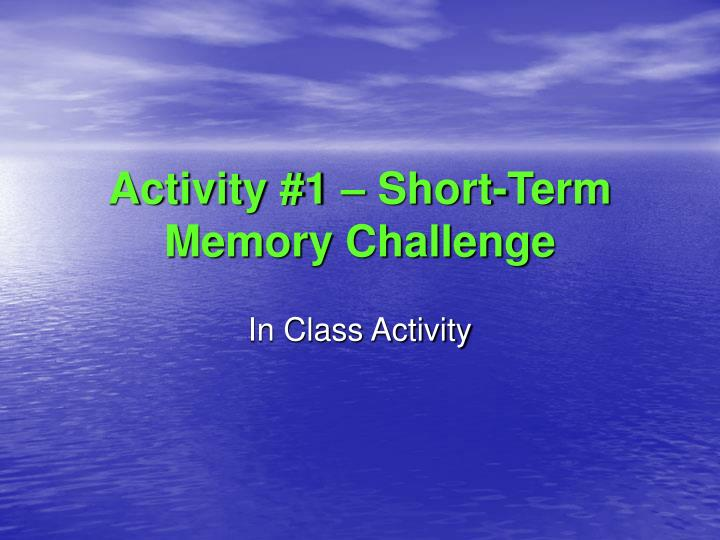 Activity #1 – Short-Term Memory Challenge