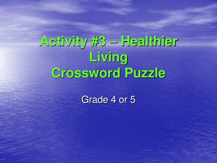Activity #3 – Healthier Living