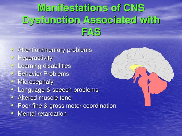 Manifestations of CNS Dysfunction Associated with FAS