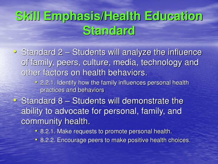 Skill Emphasis/Health Education Standard