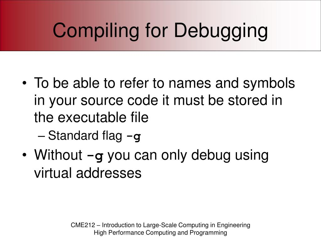 Compiling for Debugging