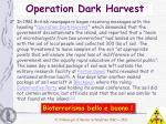 operation dark harvest