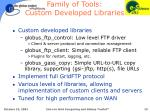 family of tools custom developed libraries
