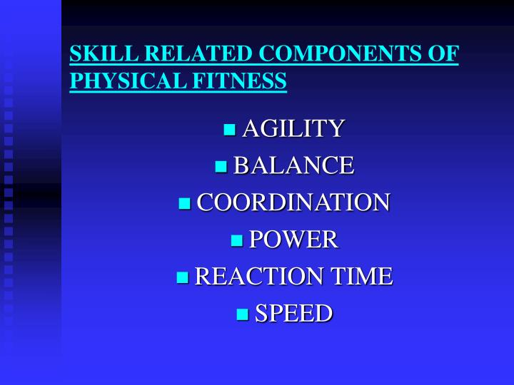 skill related components of physical fitness n.