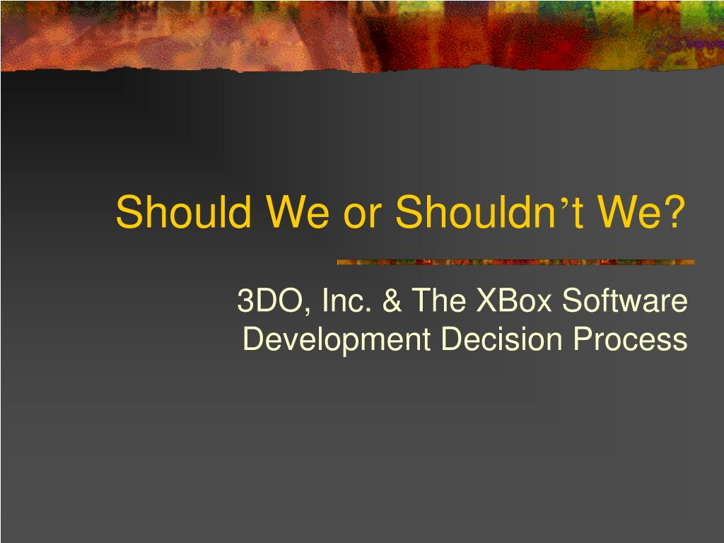 should we or shouldn t we l.