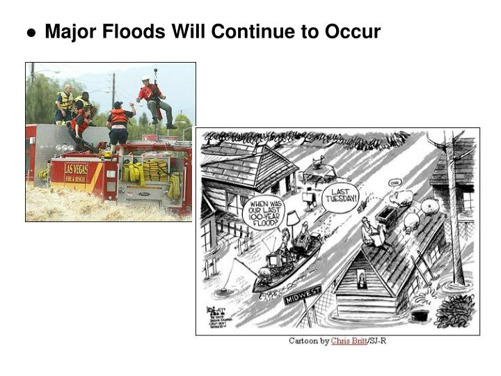 Major Floods Will Continue to Occur